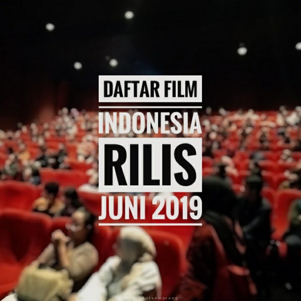 Daftar Film Indonesia yang Rilis Bulan Juni 2019