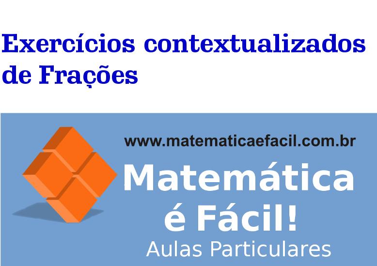 Exercícios contextualizados de Frações