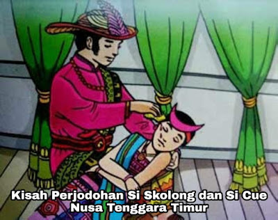 Kisah Perjodohan Si Skolong dan Si Cue – Legenda Nusa Tenggara Timur