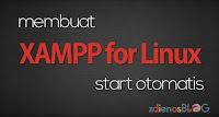 Cara Membuat XAMPP Start Otomatis di Linux