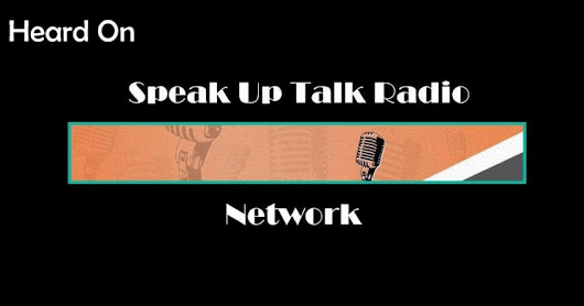 SPEAK UP TALK RADIO- LIVE WITH DONNA M. ZADUNAJSKY