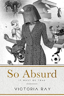 So Absurd It Must Be True (Author Interview)