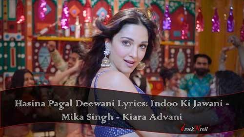 Hasina-Pagal-Deewani-Lyrics-Mika-Singh-Kiara-Advani