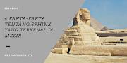 4 Fakta-fakta Tentang Sphinx yang Terkenal Di Mesir