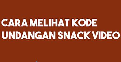 Melihat Kode Undangan di Aplikasi Snack Video