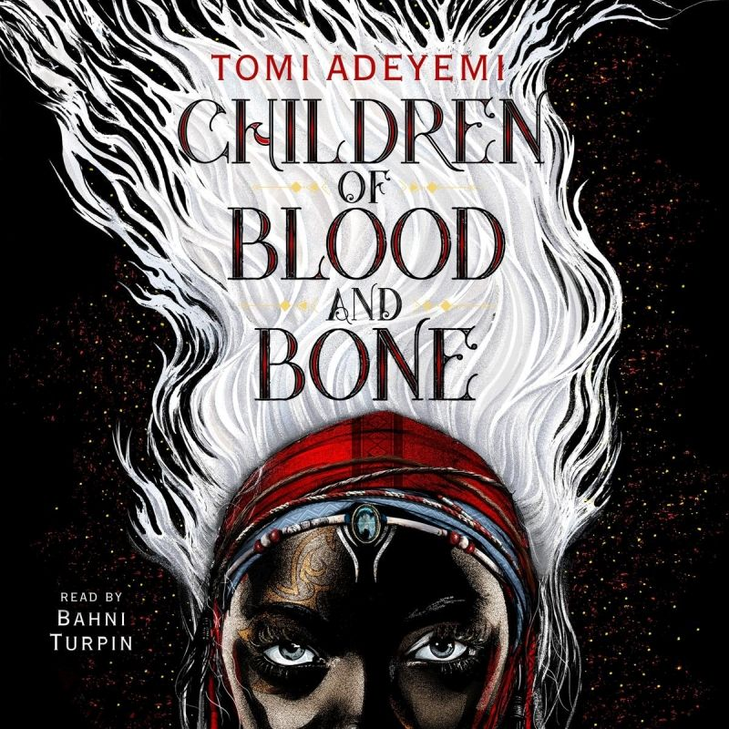 25 Books to Read - Summer 2018 - Children of Blood and Bone (Legacy of Orïsha #1) by Tomi Adeyemi