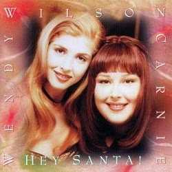 """Hey Santa"" by Carnie and Wendy Wilson"
