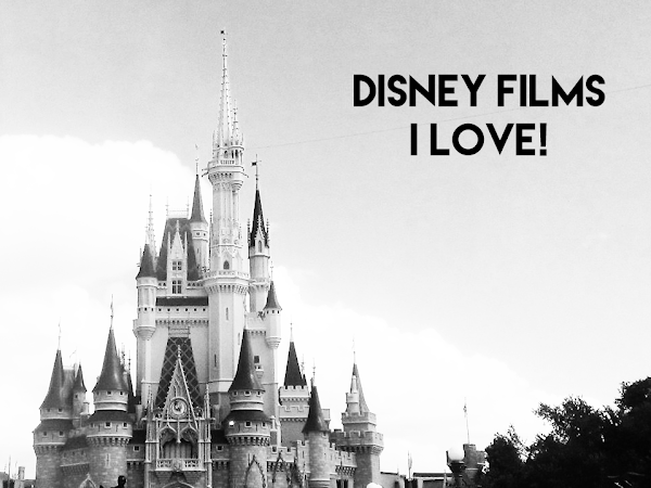 Disney Films I Will Always Love!  | Lifestyle