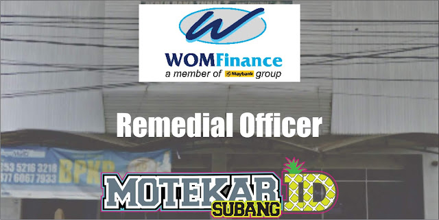 Info Loker WOM Subang (Remedial Officer) Subang April 2019