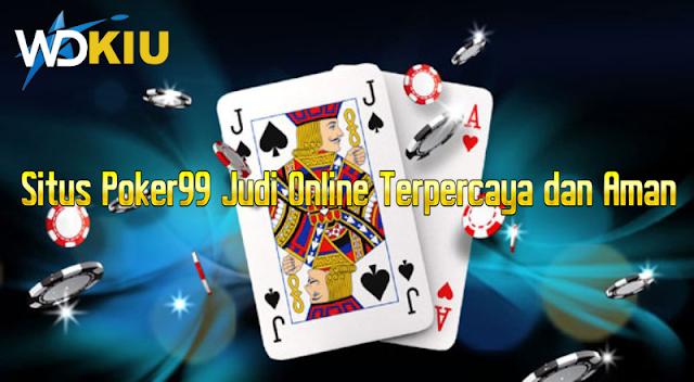 Situs Poker99 Judi Online Terpercaya dan Aman