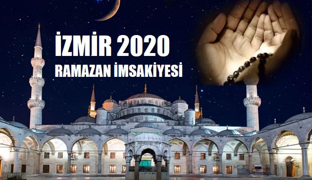 İzmir 2020 Ramazan İmsakiyesi, İftar, İmsak, Sahur Saatleri