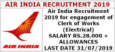 Air India Recruitment 2019 for engagement of Clerk of Works(Electrical)