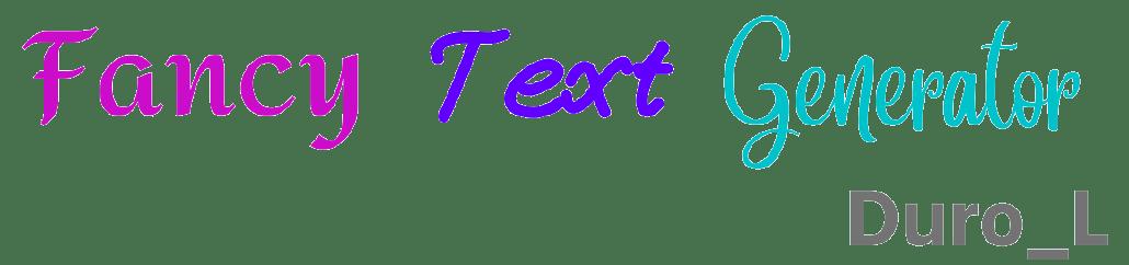 Fancy Text Generator (Cσρყ Pαʂƚҽ) 💖 DuroL