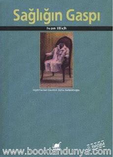 Ivan Illich - Sağlığın Gaspı