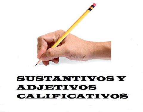 EJEMPLOS DE ORACIONES CON SUSTANTIVOS Y ADJETIVOS CALIFICATIVOS