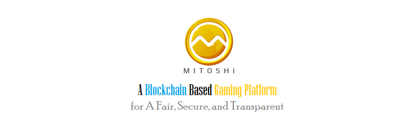 Mitoshi: A Blockchain Based Gaming Platform for A Fair, Secure, and Transparent