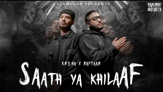 Saath Ya Khilaaf Lyrics In Hindi | Raftaar X KR$NA