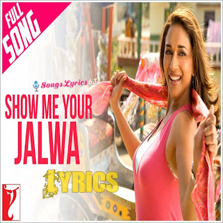 Show Me Your Jalwa Lyrics Aaja Nachle [2007]