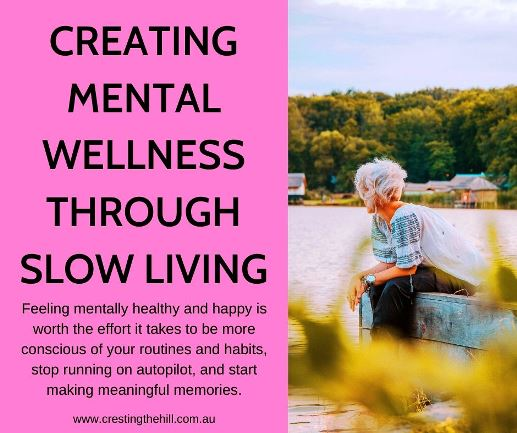 Feeling mentally healthy and happy is worth the effort it takes to be more conscious of your routines and habits, stop running on autopilot, and start making meaningful memories. #slowliving #unbusy