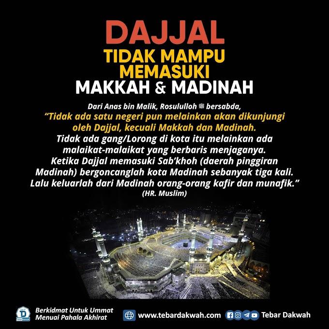 DAJJAL TIDAK MAMPU MEMASUKI MAKKAH & MADINAH