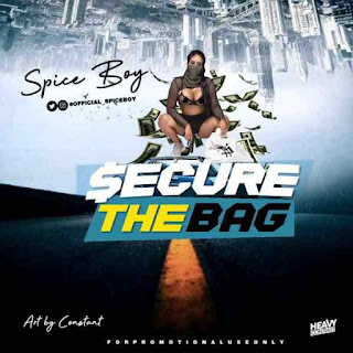 Spice Boy - Secure The Bag
