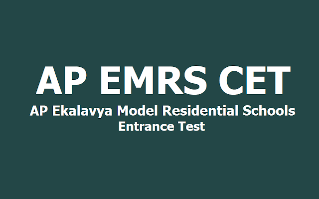 AP EMRS CET for AP Ekalavya Model Residential Schools Entrance Test 2019  for 6th,7th,8th Class Admissions