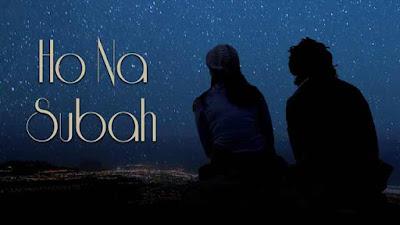 Himanshu Rawat - Ho Na Subah Song Lyrics In English
