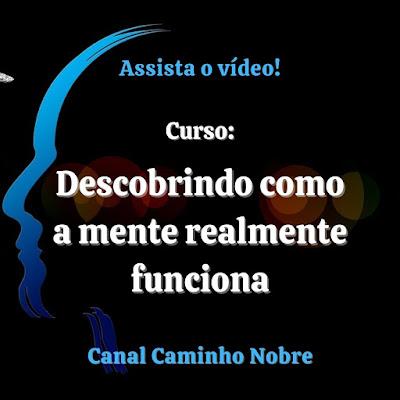 VÍDEO 1 DO CURSO: Descobrindo como a mente realmente funciona