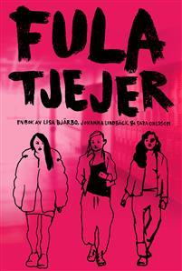 Tre tecknade tjejer på bokens omslag. Boken heter fula tjejer.