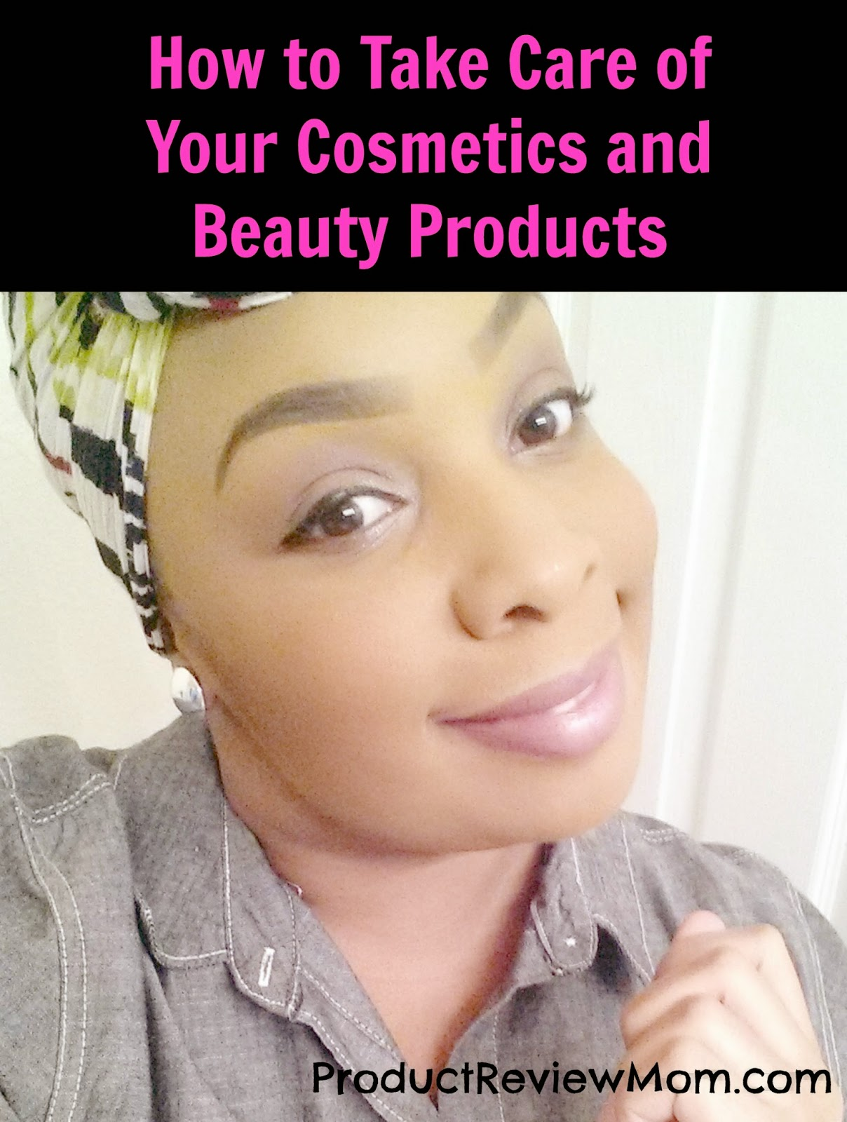 How to Take Care of Your Cosmetics and Beauty Products via ProductReviewMom.com
