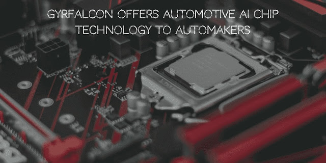 Gyrfalcon offers Automotive AI Chip Technology to Automakers