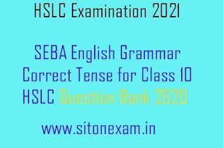 SEBA English Grammar Correct Tense for Class 10 HSLC Question Bank 2020