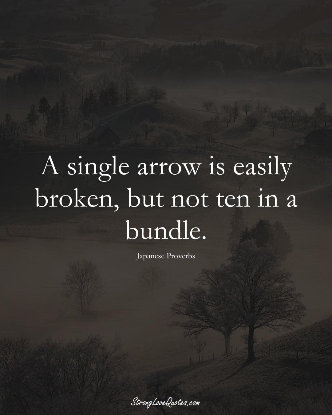 A single arrow is easily broken, but not ten in a bundle. (Japanese Sayings);  #AsianSayings