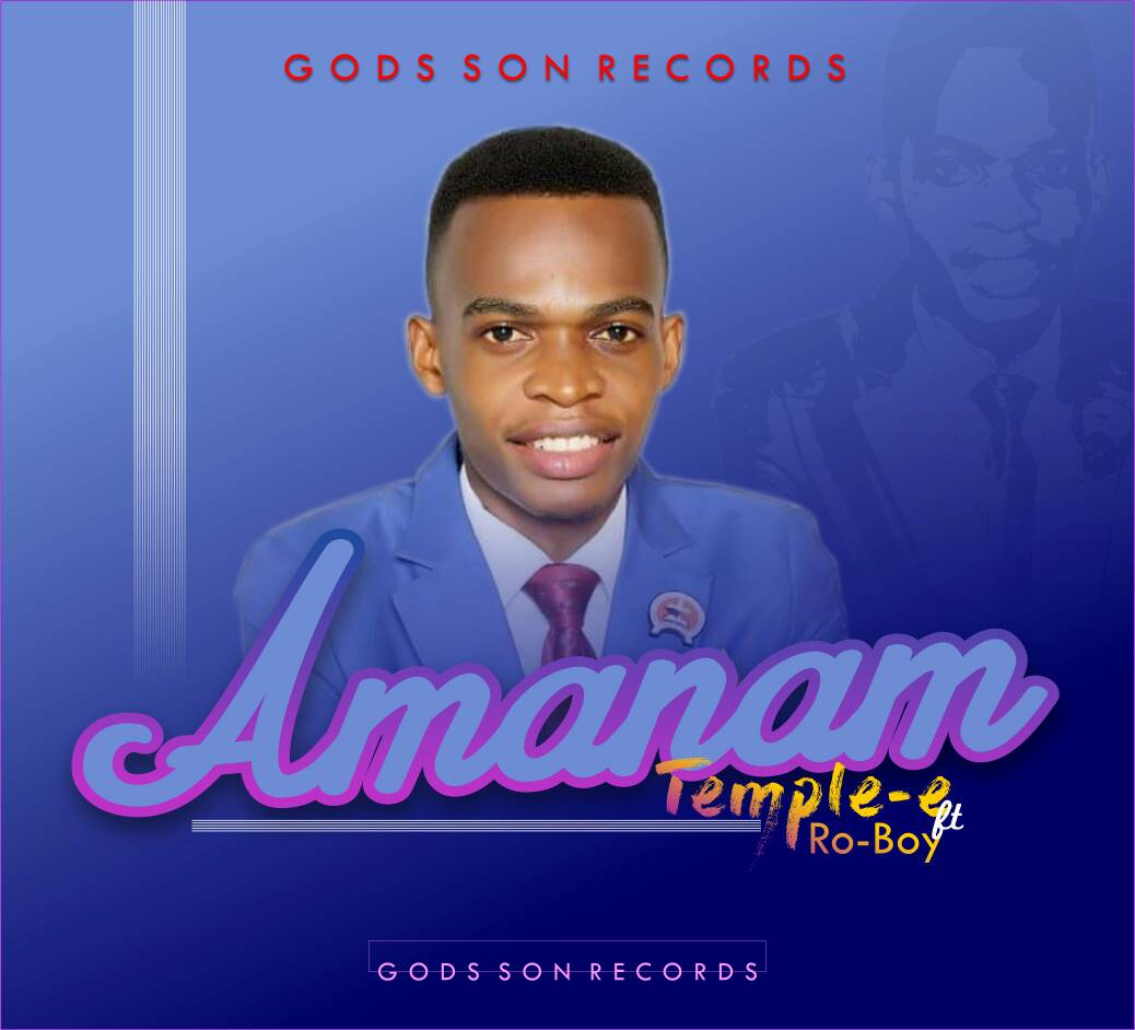 MUSIC: Temple-E – Amanam ( Ft  Ro-Boy ) | Free download