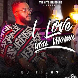 """Já disponível na plataforma Dezasseis News, o single de """"DJ Filas"""" intitulado """"I Love You Mama"""". Aconselho-vos a conferir o Download Mp3 e desfrutarem da boa música no estilo Afro Pop."""
