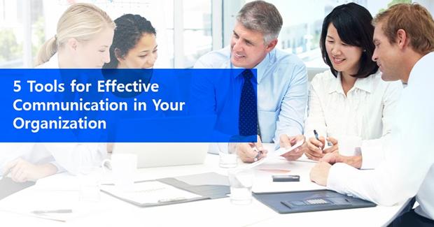 5 herramientas para una comunicación efectiva en su organización 1