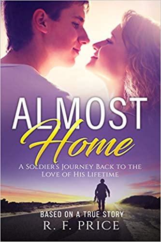 Almost Home: A Soldier's Journey Back to the Love of His Lifetime by Robert Fitzgerald Price