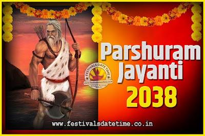 2038 Parshuram Jayanti Date and Time, 2038 Parshuram Jayanti Calendar