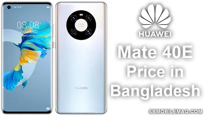 Huawei Mate 40E, Huawei Mate 40E Price, Huawei Mate 40E Price in Bangladesh