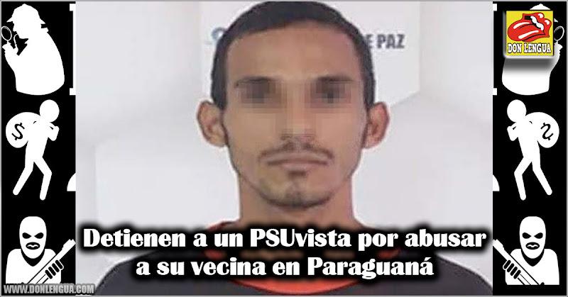 Detienen a un PSUvista por abusar a su vecina en Paraguaná