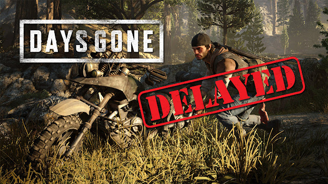days gone ps4 release date delay 2019