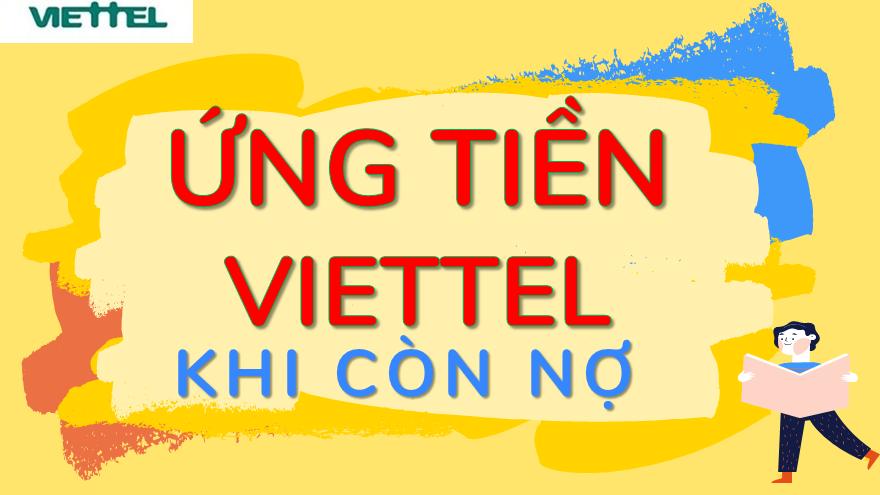 Cách Ứng tiền Viettel Khi còn nợ