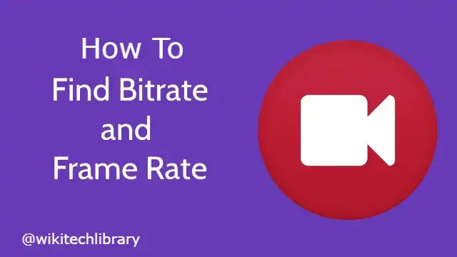 Check Video Frame Rate and Bit Rate on Android Pone