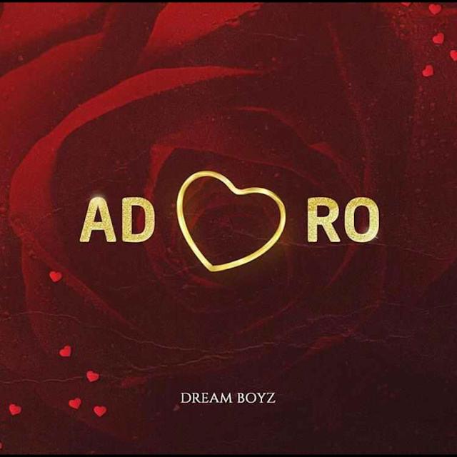 dream-boyz-adoro-doenload-mp3