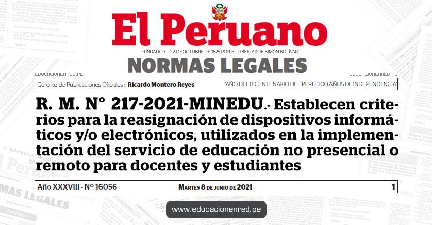 R. M. N° 217-2021-MINEDU.- Establecen criterios para la reasignación de dispositivos informáticos y/o electrónicos, utilizados en la implementación del servicio de educación no presencial o remoto para docentes y estudiantes