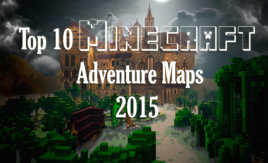 Here Is Top 10 Minecraft Adventure Maps 2015
