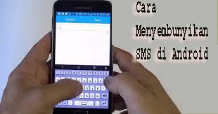 Cara Menyembunyikan SMS di Android  1