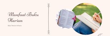 5 Manfaat Buku Harian: Nomor 3 Mungkin Tak Pernah Kamu Sangka
