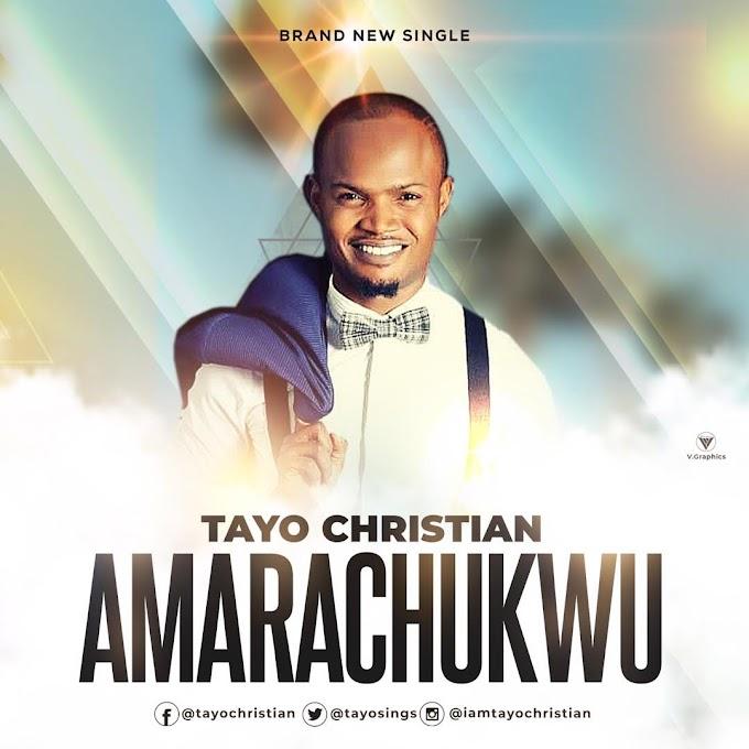 Music: Tayo Christian - Amarachukwu
