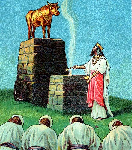 Jeroboam abolished national worship of the LORD, and replaced it with worship of golden calf idols.